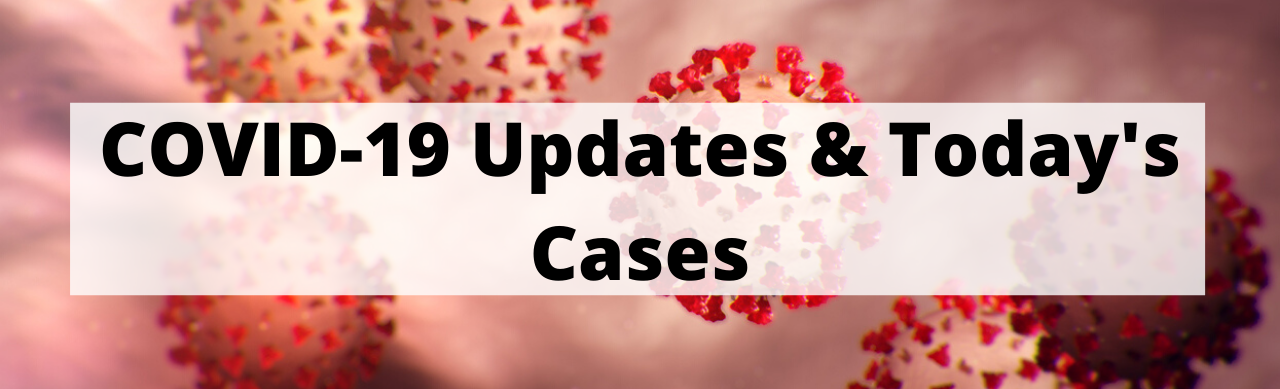 COVID-19 Updates & Today's Cases (1).png